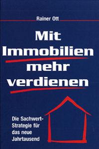 Mit Immobilien Geld verdienen Autor Rainer Ott Mit Immobilien mehr verdienen
